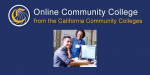 CALIFORNIA TO CREATE STATEWIDE ONLINE COMMUNITY COLLEGE