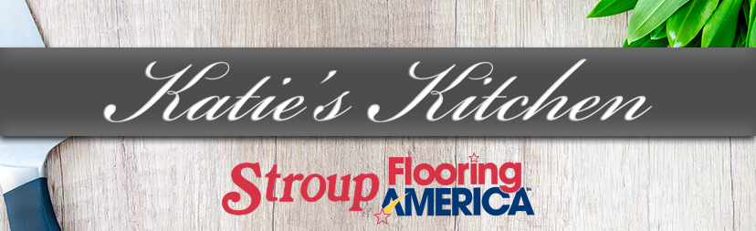 Katie Ryan's Cooking Blog with Stroup Flooring America