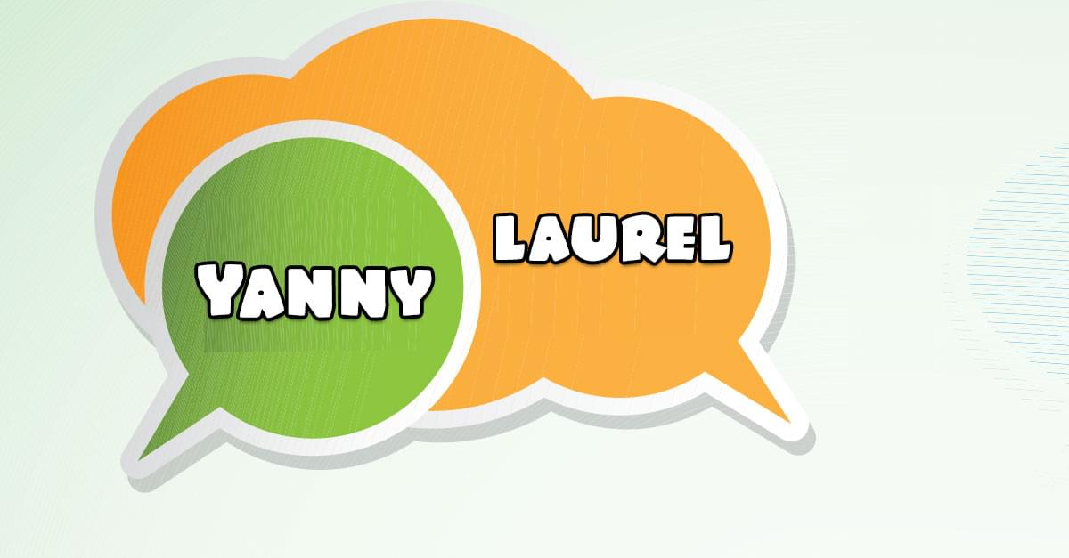 Yanny? or Laurel?