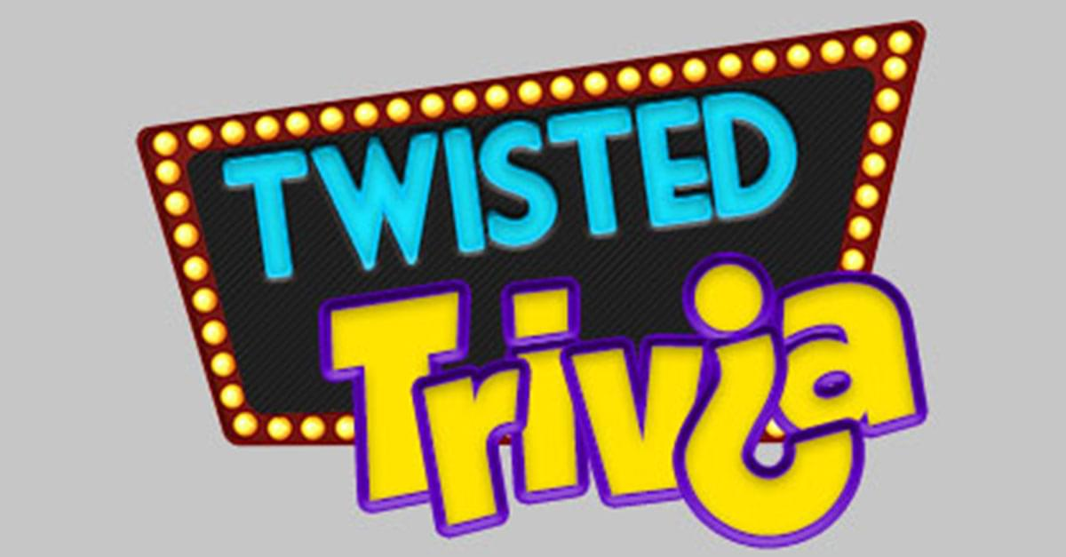 Twisted Trivia: March 22, 2019