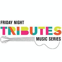 Friday Night Tributes Series