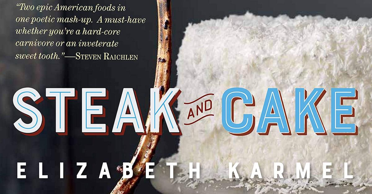 Interview: Elizabeth Karmel, Author of 'Steak and Cake'