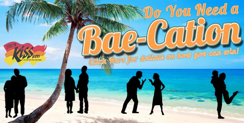 Win a Trip for you & Bae! Its Time for a Bae-Cation!
