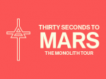 Thirty Seconds To Mars w/ WALK THE MOON!