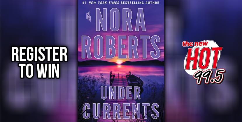 Win A Copy Of Nora Roberts' 'Under Currents'