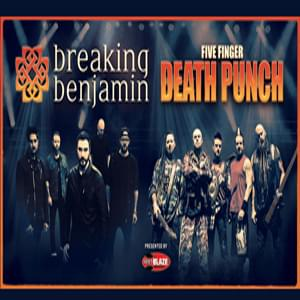 BREAKING BENJAMIN & FIVE FINGER DEATH PUNCH