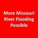 Additional Missouri River Flooding Possible