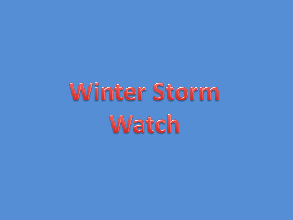 Winter Storm Watch Tuesday Afternoon thru Wednesday Morning