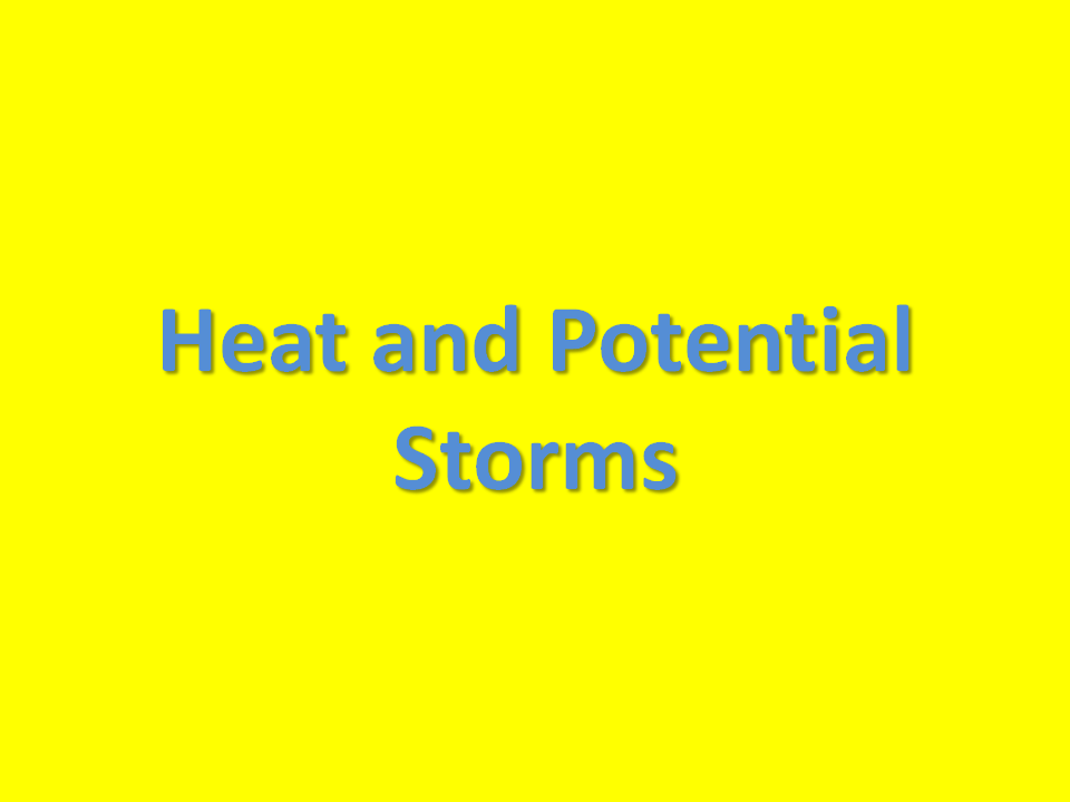 High Heat and Humidity Could Lead to Storms