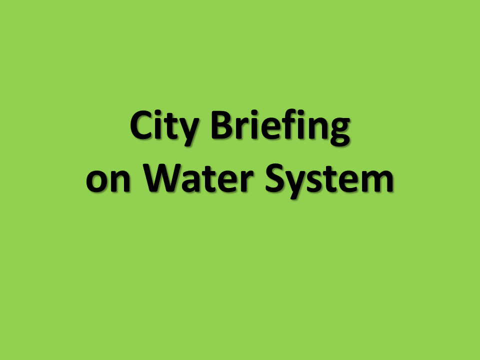 City Briefing on Water System and Flooding Issues