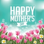 Make the Most of Mothers Day