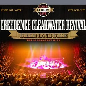 """Classic Albums Live: Creedence Clearwater Revival's """"Chronicle, Vol. 1"""""""