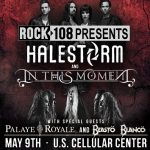Rock 108 PRESENTS Halestorm & In This Moment @ U.S Cellular Center