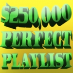 $250,000 Perfect Playlist