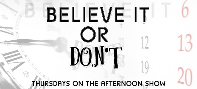Believe It or DON'T | WJBD-FM