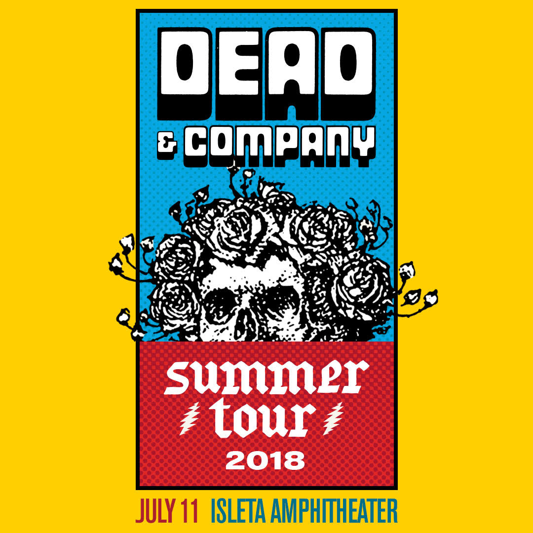 July 11th – Dead & Company | Isleta Amphitheater