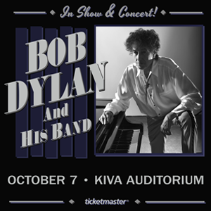 Oct. 7th – Bob Dylan | KIVA Auditorium