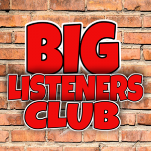 Join The BIG Listeners Club Now!