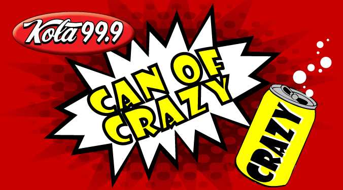 KOLA Can of Crazy-best of week of 6.4.18