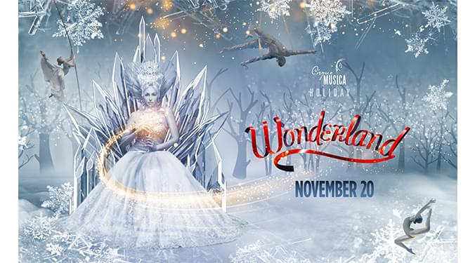 Wonderland presented by Cirque Musica Holiday