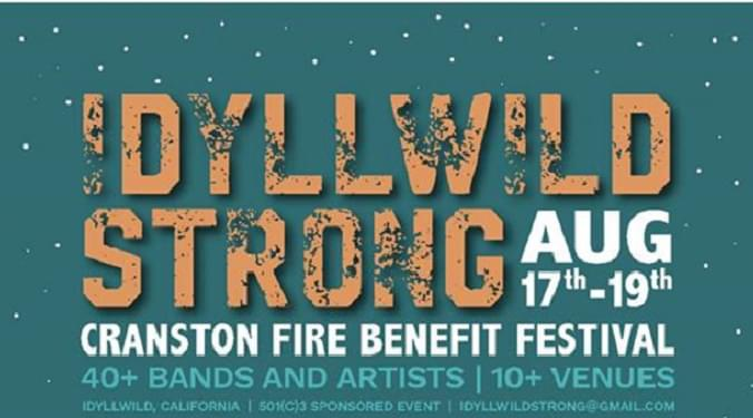 Benefit Festival For Those Affected By The Recent Fire In Idyllwild This Weekend