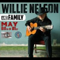 Willie Nelson and Family – May 20th & 21st