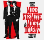 The Monkees Present: The Mike Nesmith & Micky Dolenz Show