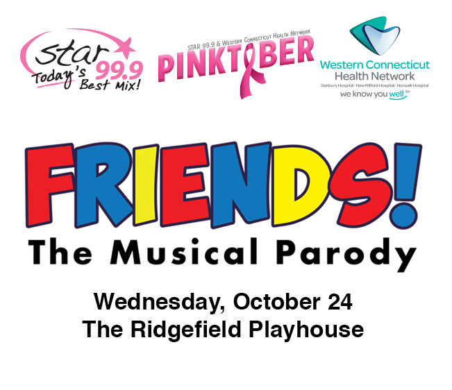 Star 99.9 Western Connecticut Health Network Pinktober's FRIENDS! The Musical Parody