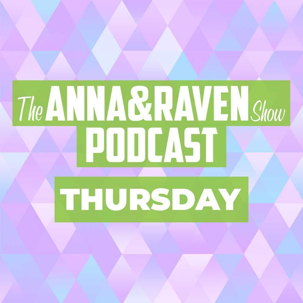 The Anna & Raven Show: 4-18-19