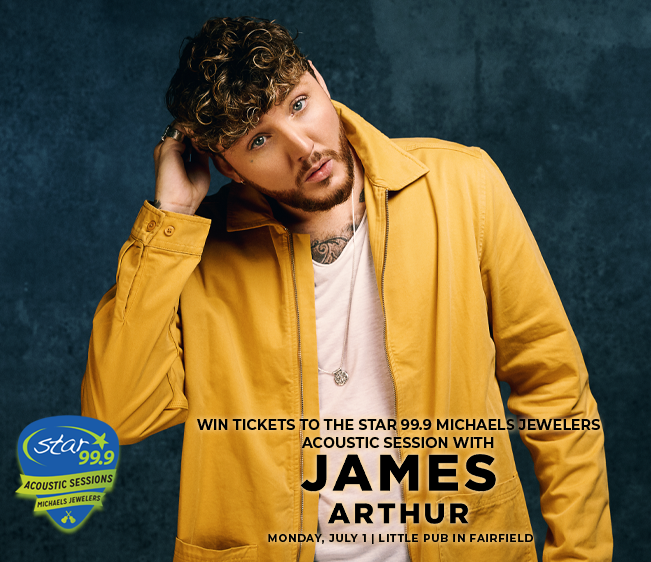 Win tickets to the next Star 99.9 Michaels Jewelers Acoustic Session with James Arthur
