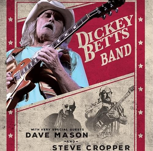 Dickey Betts Band with Dave Mason & Steve Cropper