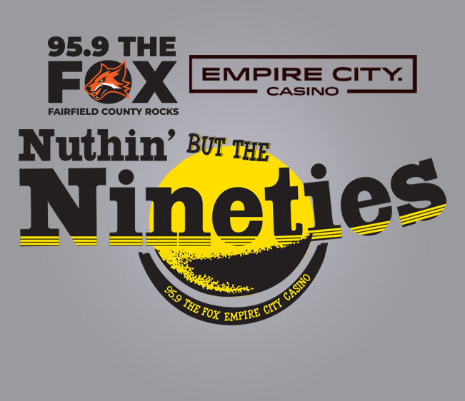 95.9 The FOX Empire City Casino Nuthin' But The Nineties