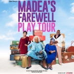 Enter to win: Tyler Perry's Madea's Farewell Play Tour