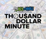 102.9 The Whale Thousand Dollar Minute