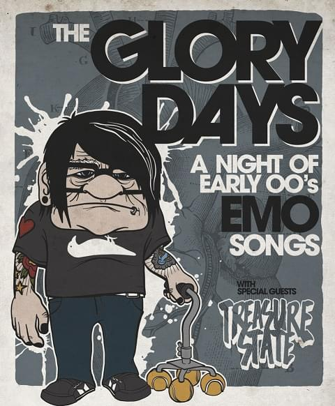The Glory Days (A Night of Early 00's Emo Songs) w/ special guests Treasure State