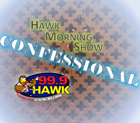 Hawk Morning Show Confessional… 10/18/18