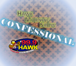 The Hawk Morning Show Confessional! – 1/17/19