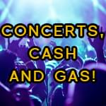 Concerts Cash and Gas