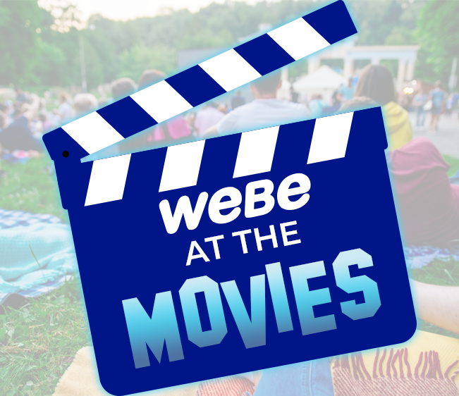 WEBE at the Movies