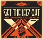 GET THE LED OUT – THE AMERICAN LED ZEPPELIN @ The Paramount 6/29