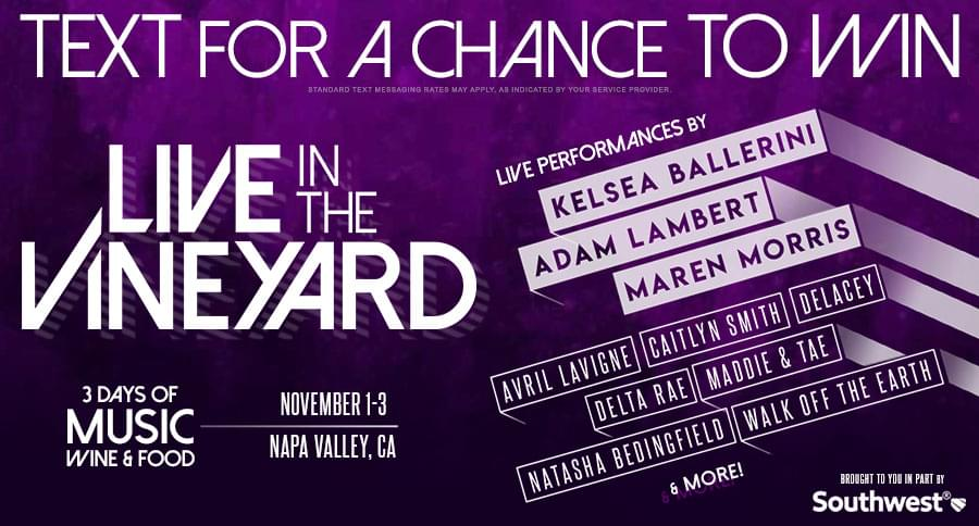 Text for your chance to win a trip to Napa for Live in the Vineyard!