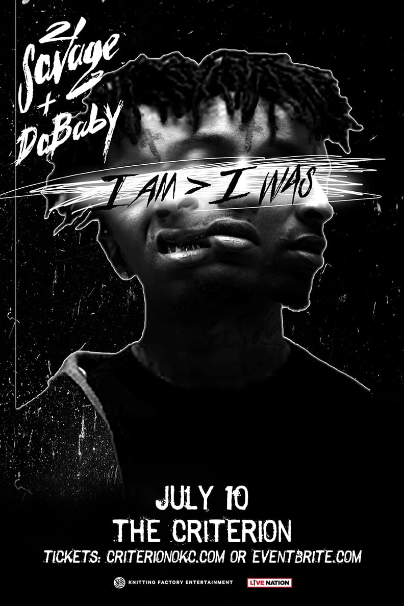 21 SAVAGE LIVE IN OKC JULY 10TH!!