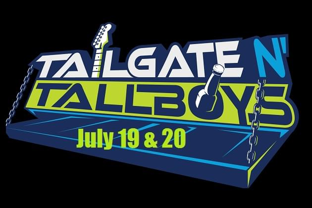 Tailgate N Tallboys July 19 & 20 Is All Ready ON The Riverfront!