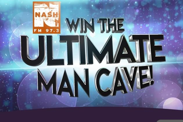 Want To Win The Ultimate Man Cave On 973 Nash FM?