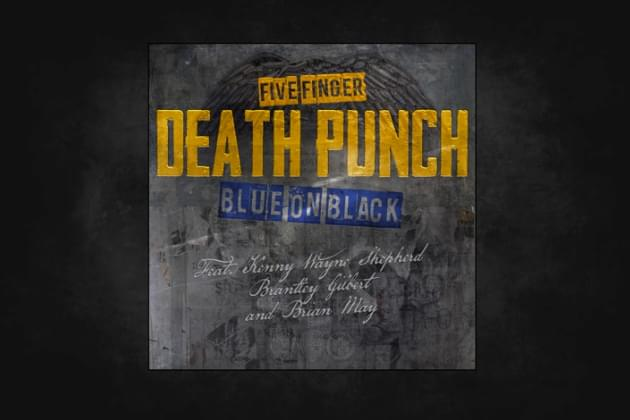 "Five Finger Death Punch Collaborate With Brian May And Brantley Gilbert On Cover Of ""Blue On Black"" For Charity"