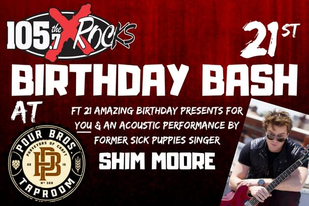Don't Miss The 105.7 the X Birthday Bash at Pour Bros Featuring Shim [DETAILS]