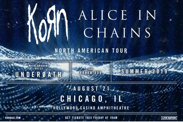 Alice In Chains-KORN Pre-Sale For Tinley Park Is Thursday Starting At 10am!