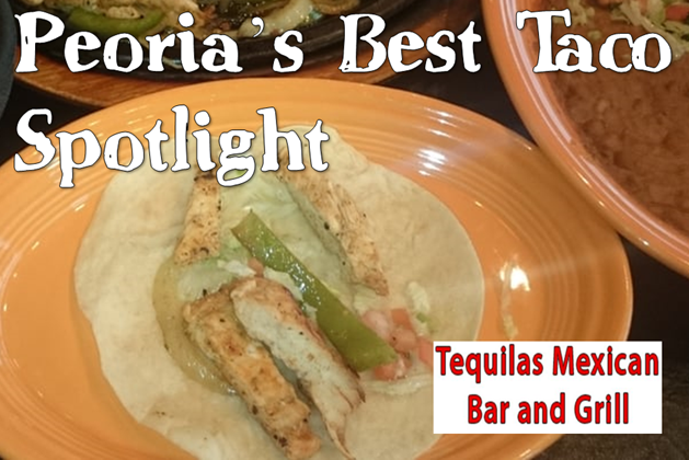 Peoria's Best Taco Spotlight: Tequila's Mexican Bar & Grill