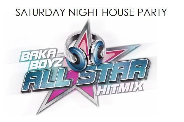 Saturday Night House Party With Baka Boyz