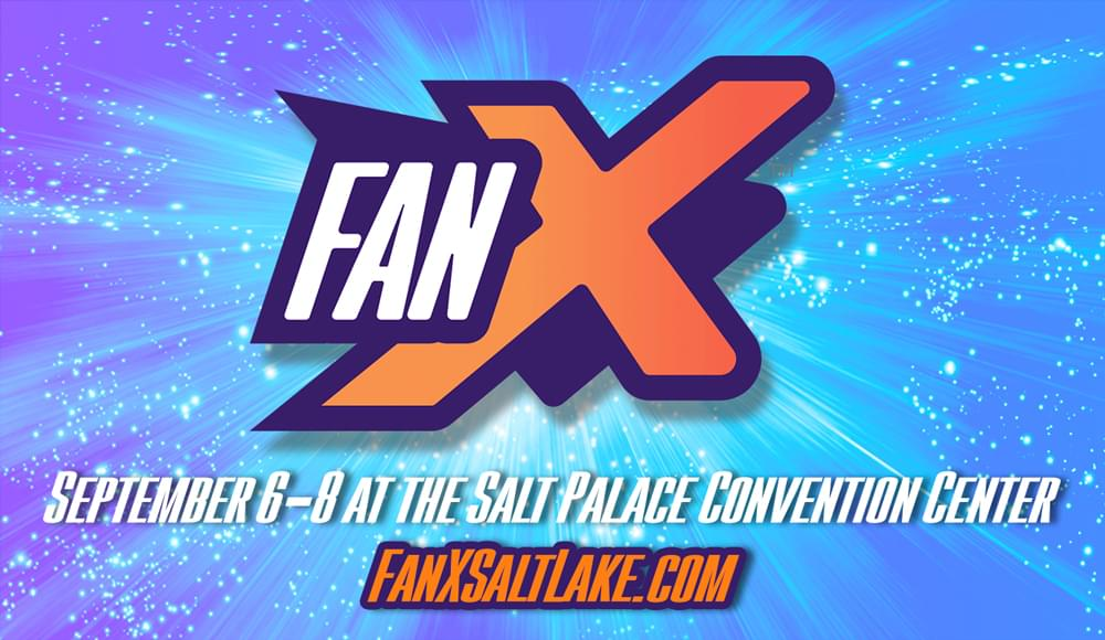 What is going on at FanX® Salt Lake Comic Convention™?